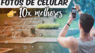 Fotos de celular 10 vezes melhores na prática - cara da foto
