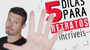 5 DICAS PARA RETRATOS INCRÍVEIS