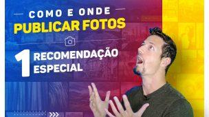COMO E ONDE PUBLICAR SUAS FOTOS