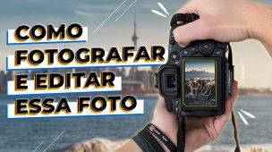 COMO FOTOGRAFAR E EDITAR ESSA FOTO