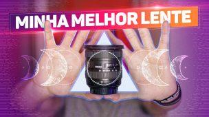 MINHA MELHOR LENTE